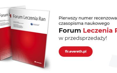 Nowe czasopismo Forum Leczenia Ran w przedsprzedaży!